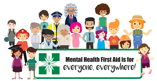 Mental Health First Aid is for everyone, everywhere