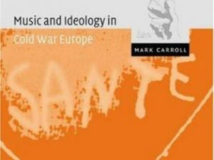 Music and Ideaology in Cold War Europe