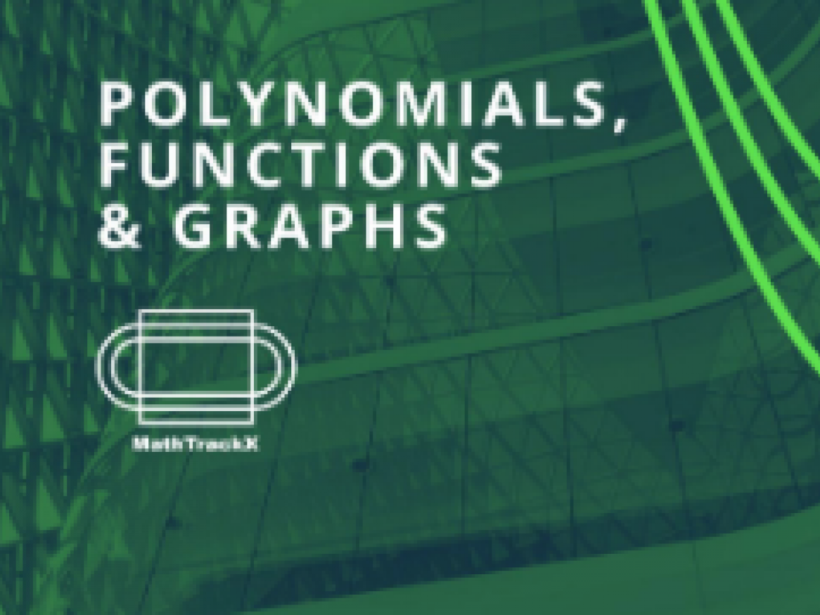 Polynomials, Functions & graphs