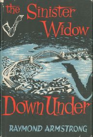 The Sinister Widow Down Under by Raymond Armstrong