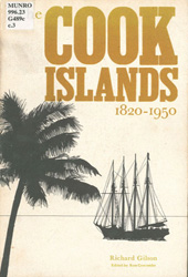 The Cook Islands: 1820-1950, Richard Gilson, 1980