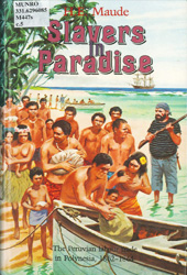Slavers in paradise: the Peruvian labour trade in Polynesia, 1862-1864, Henry Evans Maude, 1981