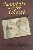 Cannibals won for Christ: a story of missionary perils and triumphs in Tongoa, New Hebrides.  Rev. Oscar Michelsen. Undated but circa 1893