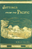Jottings from the Pacific.  W. Wyatt Gill. 1885