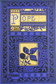 The Poetical Works of Alexander Pope: with memoir, explanatory notes, etc.  By the author, Warburton, and others. 1883