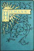 The Poetical Works of Mrs. Hemans: with memoir, explanatory notes, etc.  Felicia Dorothea Hemans. Undated but circa 1890