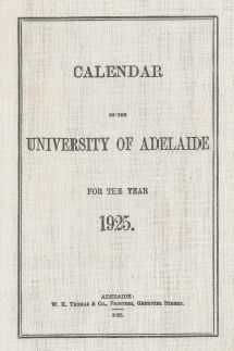 Calendar of The University of Adelaide, W.K. Thomas & Co., Printers, 1925