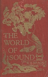 The World of Sound by William Henry Bragg, 1920