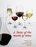 <i>A Taste of the World of Wine</i> Written by Patrick Iland, Peter Gago, Andrew Caillard and Peter Dry.