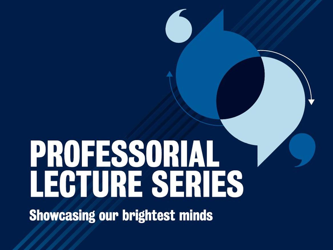 Professorial Lecture Series