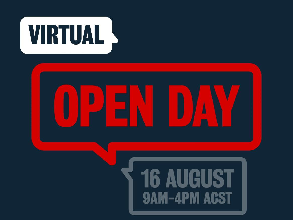 Virtual Open Day 2020 - 16 August, 9am - 4pm ACST
